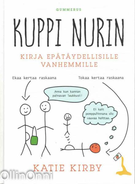 Kuppi nurin - Kirja epätäydellisille vanhemmille, Katie Kirby