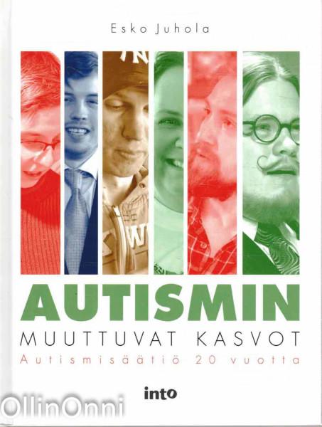 Autismin muuttuvat kasvot - Autismisäätiö 20 vuotta, Esko Juhola