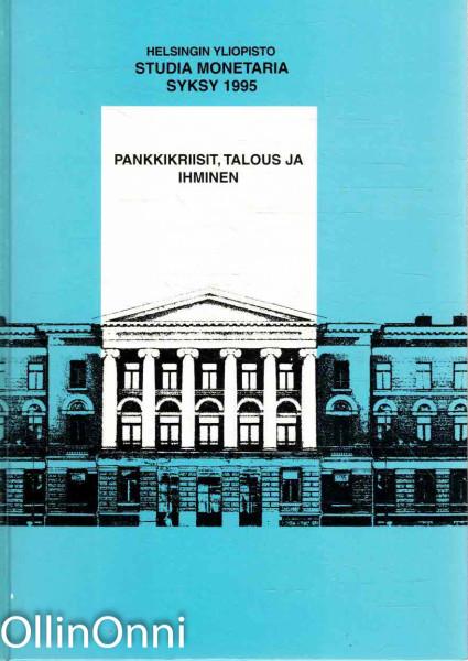 Pankkikriisit, talous ja ihminen, Antti Kuusterä