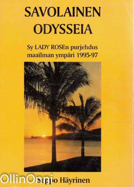 Savolainen odysseia : Sy Lady Rosen purjehdus maailman ympäri 1995-97, Seppo Häyrinen