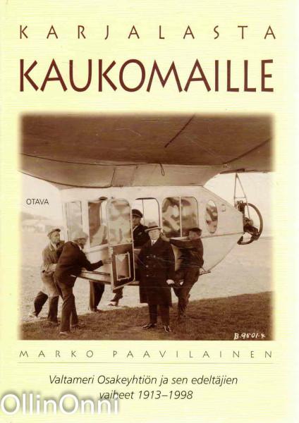 Karjalasta kaukomaille : Valtameri osakeyhtiön ja sen edeltäjien vaiheet 1913-1998, Marko Paavilainen
