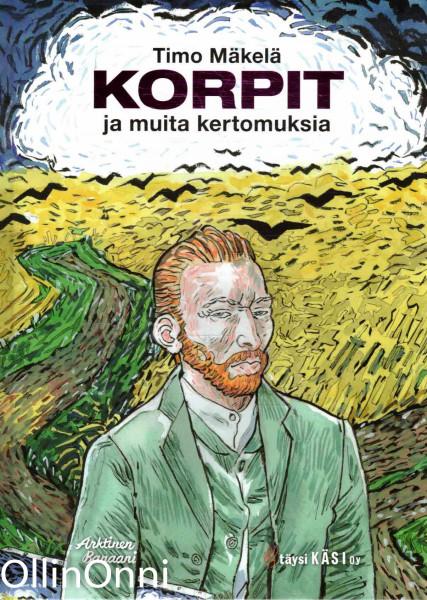 Korpit ja muita kertomuksia, Timo Mäkelä