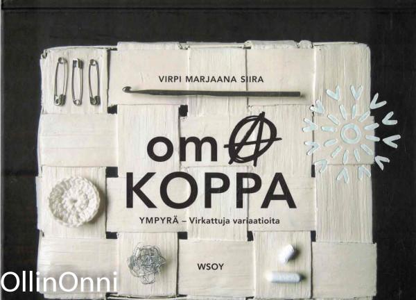 Oma koppa : ympyrä - virkattuja variaatioita, Virpi Marjaana Siira