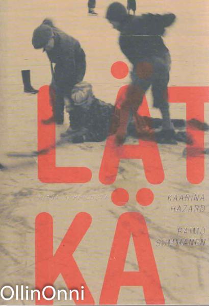 Lätkä : kirja urheilusta, Kaarina Hazard