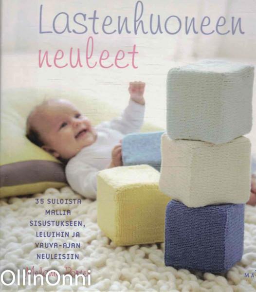 Lastenhuoneen neuleet : 35 suloista mallia sisustukseen, leluihin ja vauva-ajan neuleisiin, Melanie Porter