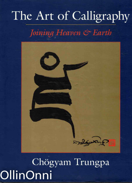The Art of Calligraphy - Joining Heaven and Earth, Chögyam Trungpa