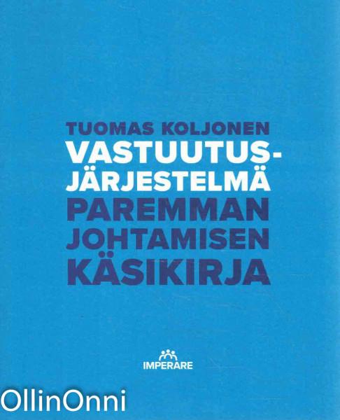 Vastuutusjärjestelmä - Paremman johtamisen käsikirja, Tuomas Koljonen