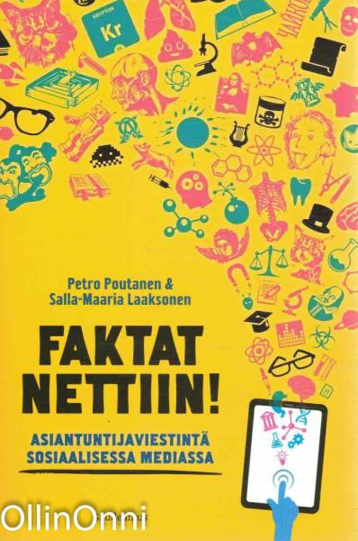 Faktat nettiin! - Asiantuntijaviestintä sosiaalisessa mediassa, Petro Poutanen
