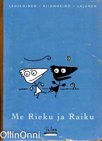 Me Rieku ja Raiku : sarjakuvia, Jari Lehikoinen