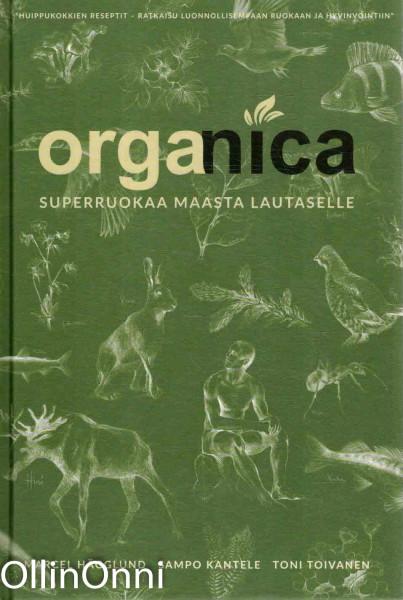 Organica - Superruokaa maasta lautaselle, Marcel Hägglund