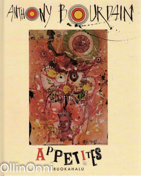 Appetites - Ruokahalu, Anthony Bourdain