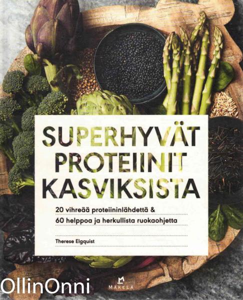 Superhyvät proteiinit kasviksista, Therese Elgquist