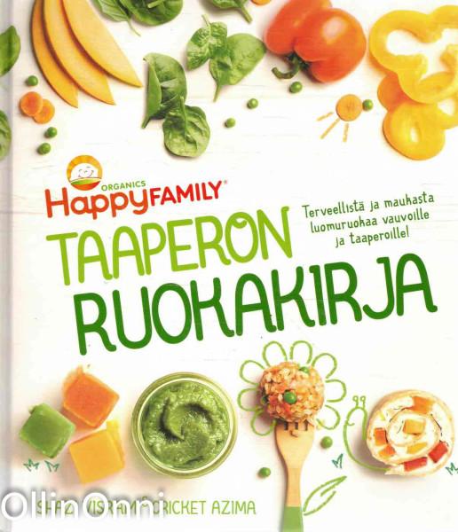 Taaperon ruokakirja - Terveellistä ja maukasta luomuruokaa vauvoille ja taaperoille!, Shazi Visram