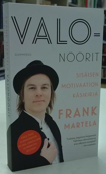 Valonöörit - Sisäisen motivaation käsikirja, Frank Martela