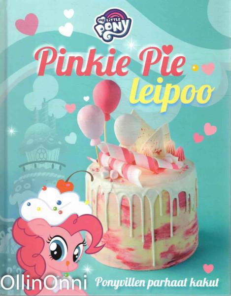Pinkie Pie leipoo - Ponyvillen parhaat kakut, Maija Nurmi