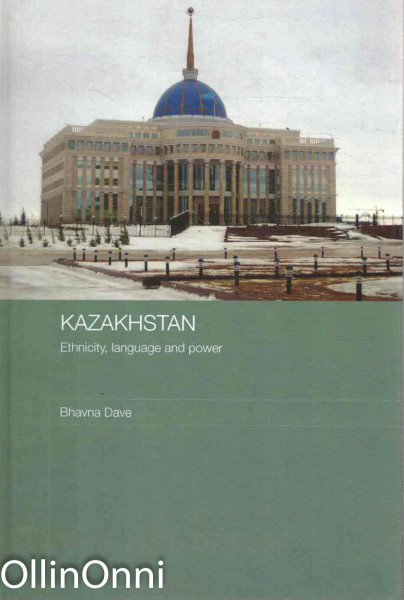 Kazakhstan - Ethnicity, language and power, Bhavna Dave