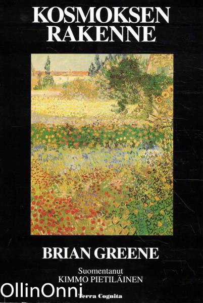 Kosmoksen rakenne : avaruus, aika ja todellisuus, Brian Greene