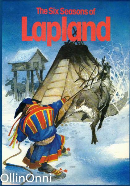 THE SIX SEASONS OF LAPLAND, Seppo K. Partanen
