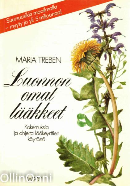 Luonnon omat lääkkeet : ohjeita ja kokemuksia lääkeyrttien käytöstä, Maria Treben