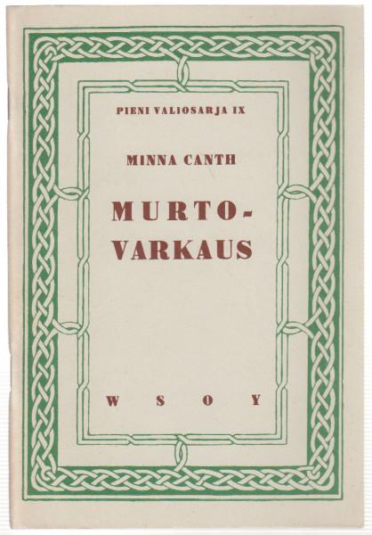 Murtovarkaus, Minna Canth