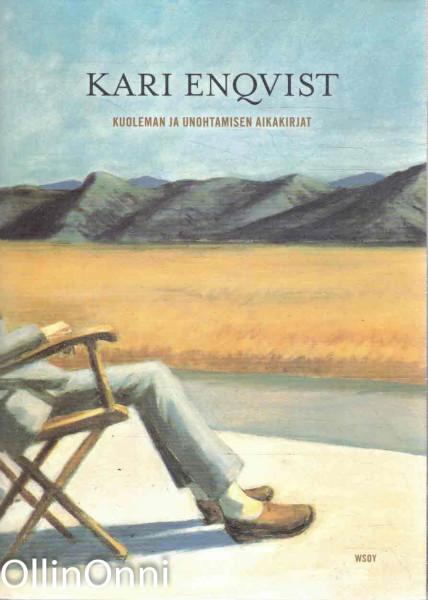 Kuoleman ja unohtamisen aikakirjat, Kari Enqvist