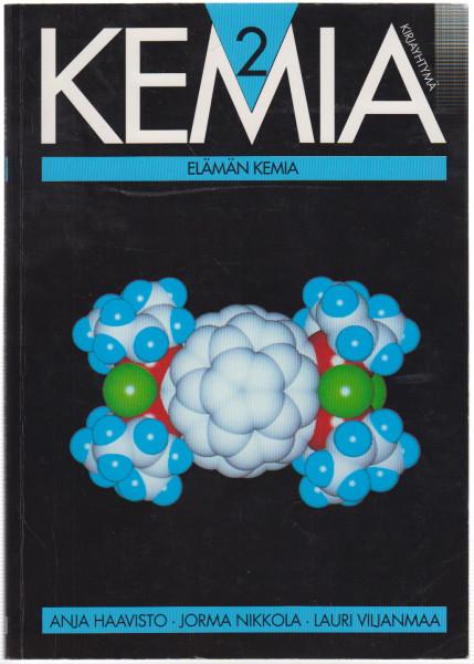 Kemia. 2, Elämän kemia, Anja Haavisto