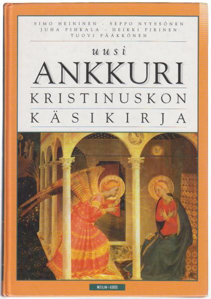 Uusi ankkuri : kristinuskon käsikirja, Simo Heininen