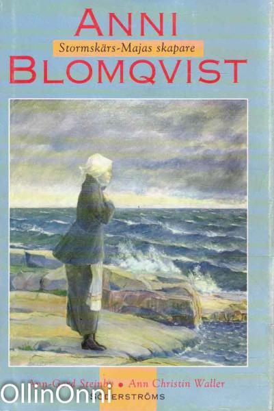 Anni Blomqvist : Stormskärs-Majas skapare, Ann-Gerd Steinby