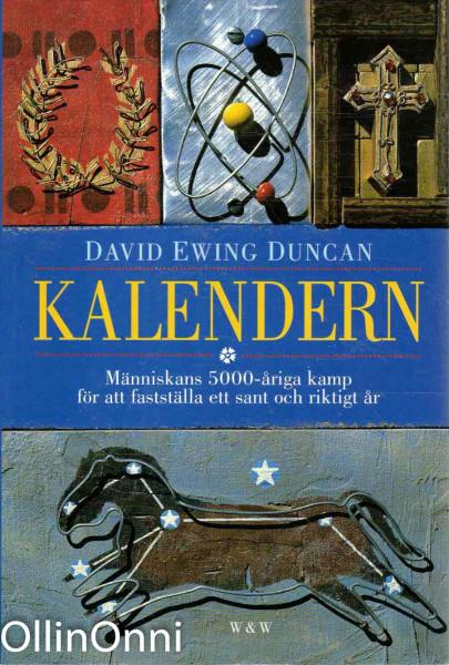 Kalendern - Människans 5000-åriga kamp för att fastställa ett sant och riktigt år, David Ewing Duncan