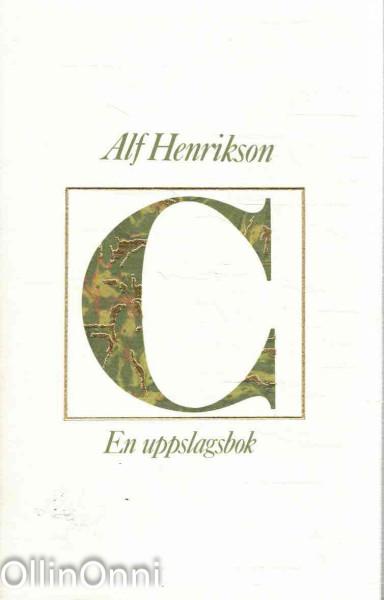 C - En uppslagsbok, Alf Henrikson