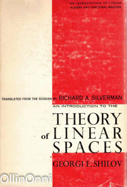 An Introduction To the Theory of Linear Spaces, Georgi E. Shilov
