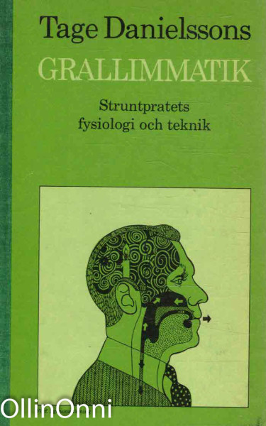 Grallimmatik - Struntpratets fysiologi och teknik, Tage Danielssons