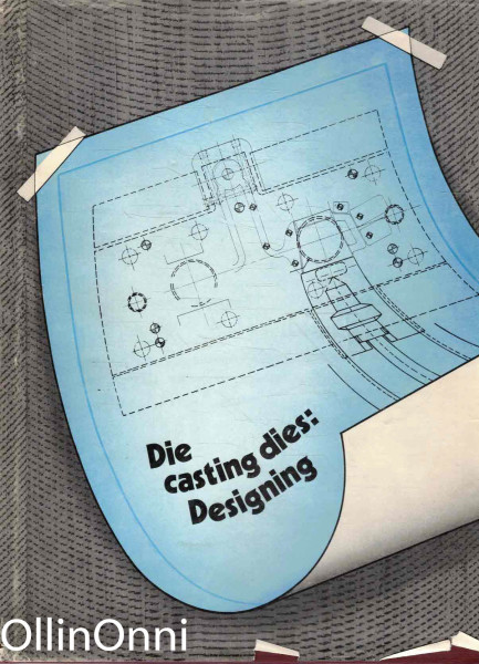 Die Casting Dies: Designing, E.A. Herman