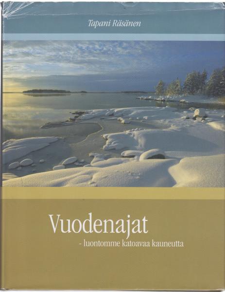 Vuodenajat - luontomme katoavaa kauneutta, Tapani Räsänen