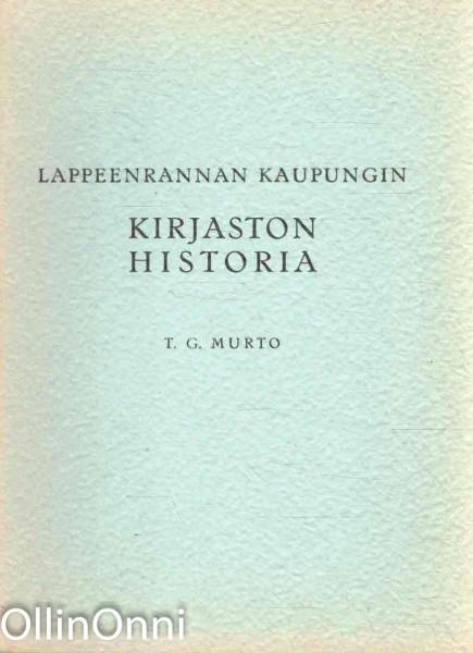 Lappeenrannan kaupungin kirjaston historia, T.G. Murto