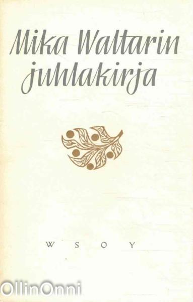 Mika Waltarin juhlakirja 50-vuotispäivänä 19.9.1958, Mika Waltari