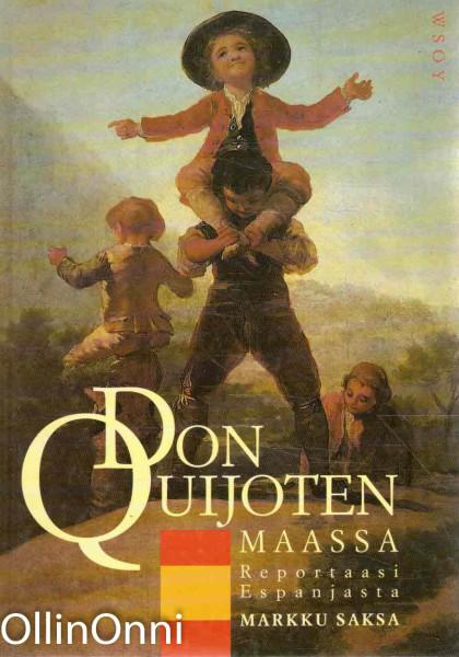 Don Quijoten maassa : reportaasi Espanjasta, Markku Saksa