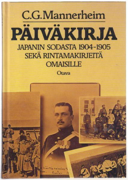 Päiväkirja Japanin sodasta 1904-1905 sekä rintamakirjeitä omaisille, C.G. Mannerheim