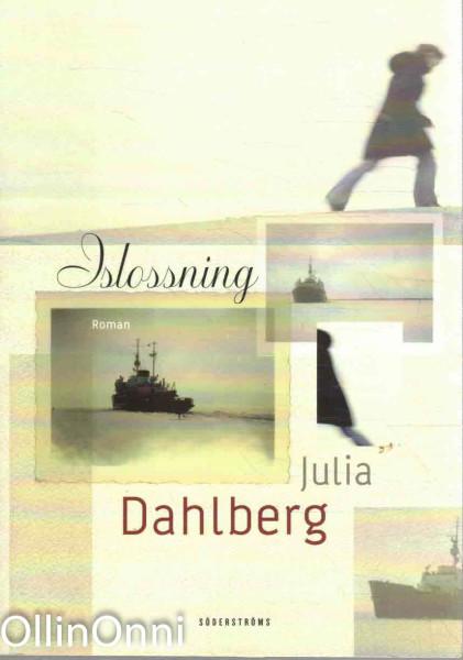 Islossning, Julia Dahlberg