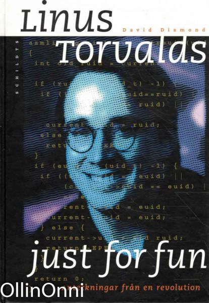 Just for fun : historien om hur jag blev revolutionär av misstag, Linus Torvalds