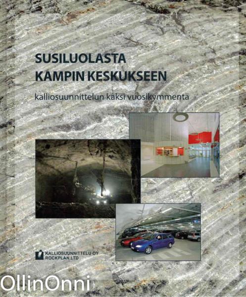 Susiluolasta Kampin keskukseen : kalliosuunnittelun kaksi vuosikymmentä, Minna Lammi