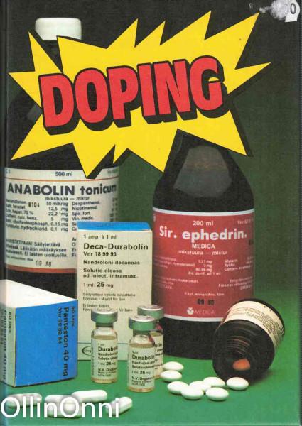 Doping : raportti lääkeaineiden väärinkäytöstä urheilussa, Markku Siukonen