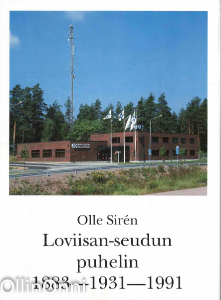Loviisan seudun puhelin 1883 - 1931 - 1991, Olle Sirén