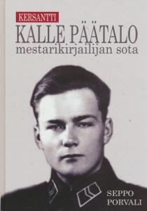 Kersantti Kalle Päätalo : mestarikirjailijan sota, Seppo Porvali