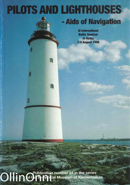 Pilots and lighthouses, aids of navigation : XI International Baltic Seminar in Kotka 1-3 August 1996, Maarit Laitala