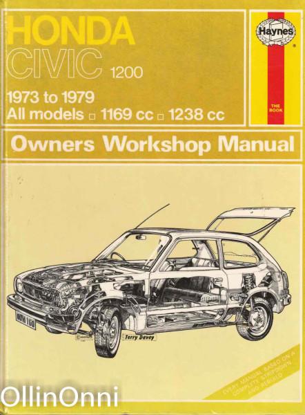 Honda Civic 1200 - 1973 to 1979 All Models - Owners Workshop Manual, J. H. Haynes
