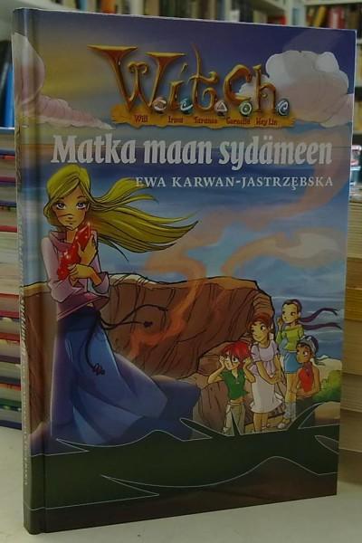 Witch - Matka maan sydämeen (W.I.T.C.H.), Ewa Karwan-Jastrzebska