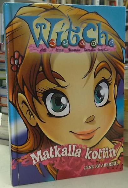 Witch - Matkalla kotiin (W.I.T.C.H.), Lene Kaaberbol
