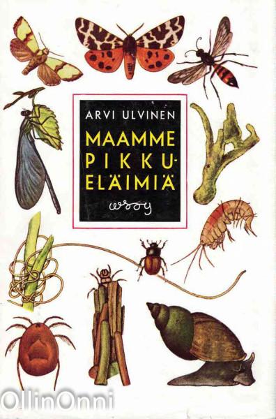 Maamme pikkueläimiä : (selkärangattomia), Arvi Ulvinen