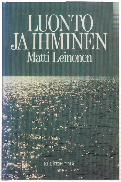 Luonto ja ihminen, Matti Leinonen